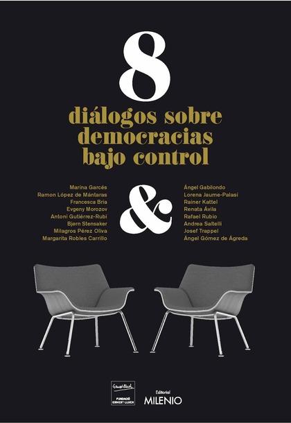8 DIÁLOGOS DE DEMOCRACIAS BAJO CONTROL.