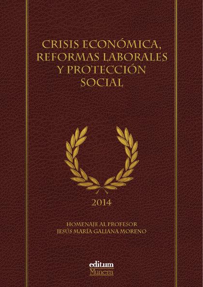 CRISIS ECONÓMICA, REFORMAS LABORALES Y PROTECCIÓN SOCIAL.                       HOMENAJE AL PRO