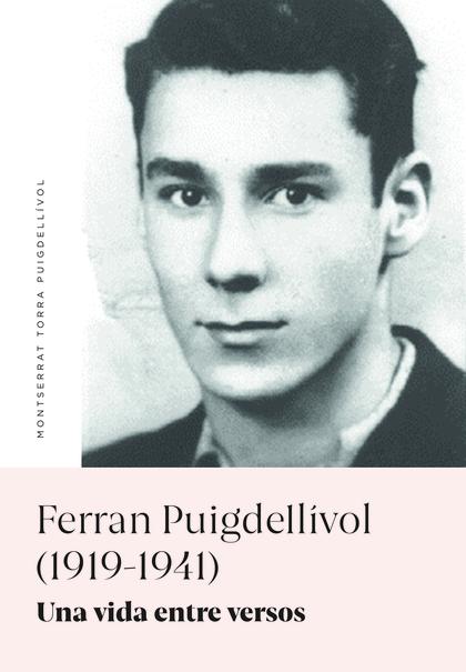 FERRAN PUIGDELLÍVOL (1919-1941). UNA VIDA ENTRE VERSOS