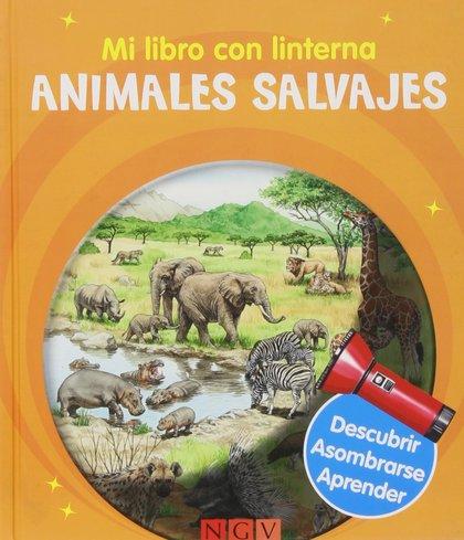 ANIMALES SALVAJES -MI LIBRO CON LINTERNA. MI LIBRO LINTERNA