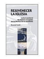 REJUVENECER LA IGLESIA : LECTURA PASTORAL DE PÁGINAS ESCOGIDAS DE LOS HECHOS DE LOS APÓSTOLES