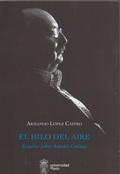 HILO DEL AIRE, EL. ESTUDIOS SOBRE ANTONIO COLINAS