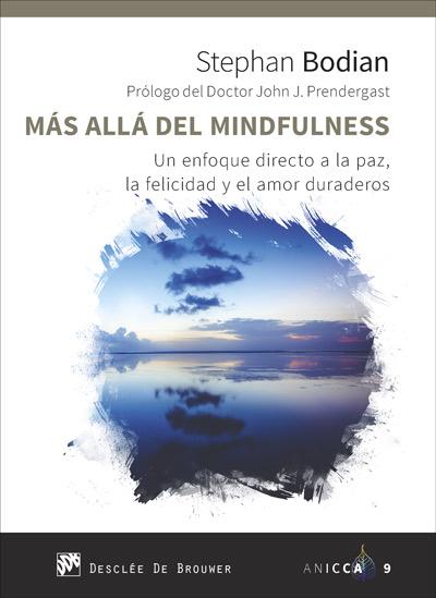 Más allá del mindfulness. Un enfoque directo a la paz, la felicidad y el amor duraderos