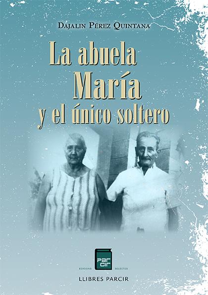 LA ABUELA MARÍA Y EL ÚNICO SOLTERO.