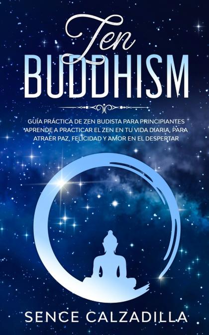 GUÍA PRÁCTICA DE ZEN BUDISTA PARA PRINCIPIANTES