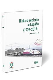 HISTORIA RECIENTE DE ESPAÑA (1939-2019).