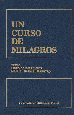 UN CURSO DE MILAGROS.. TEXTO LIBROS DE EJERCICIOS. MANUAL PARA MAESTROS