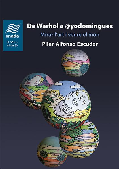DE WARHOL A @YODOMINGUEZ. MIRAR L'ART I VEURE EL MÓN                    MIRAR L'