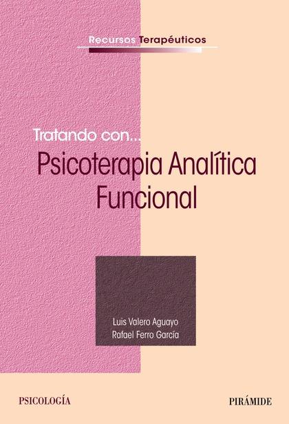 TRATANDO CON... PSICOTERAPIA ANALÍTICA FUNCIONAL.