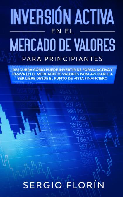 INVERSIÓN ACTIVA EN EL MERCADO DE VALORES PARA PRINCIPIANTES