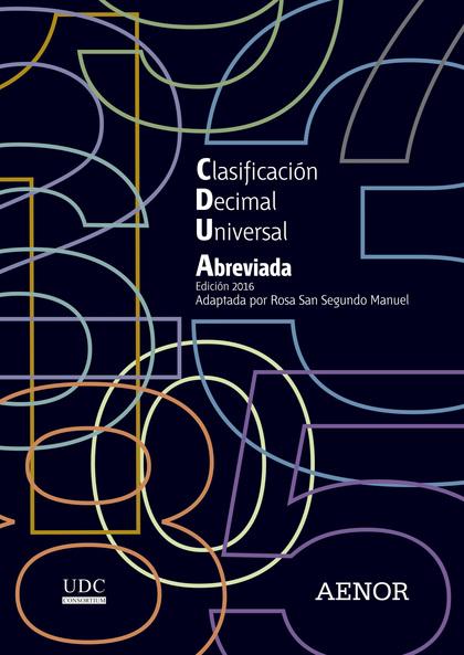 CLASIFICACIÓN DECIMAL UNIVERSAL (CDU) ABREVIADA                                 EDICIÓN 2016