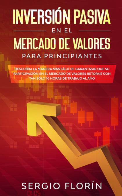 INVERSIÓN PASIVA EN EL MERCADO DE VALORES PARA PRINCIPIANTES
