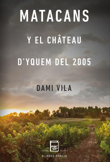 MATACANS Y EL CHÂTEAU D´YQUEM DEL 2005