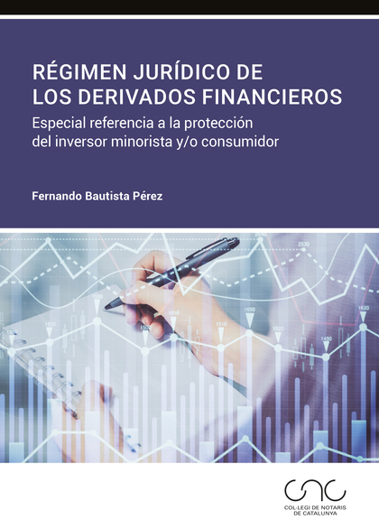 RÉGIMEN JURÍDICO DE LOS DERIVADOS FINANCIEROS, EL
