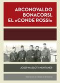 ARCONOVALDO BONACORSI, EL ´CONDE ROSSI´. MALLORCA, AGOST-DESEMBRE 1936. MÀLAGA, GENER-FEBRER 19