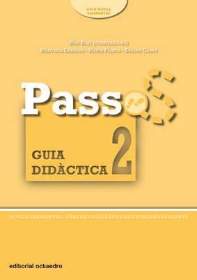 PASSOS 2, CURS DE CATALÀ PER A NO CATALANOPARLANTS, NIVELL ELEMENTAL. GUIA DIDÀCTICA