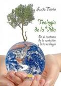 TEOLOGÍA DE LA VIDA. EN EL CONTEXTO DE LA EVOLUCIÓN Y DE LA ECOLOGÍA