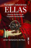 SIEMPRE ESTUVIERON ELLAS. GALERÍA HISTÓRICA DE HISPANAS MEMORABLES