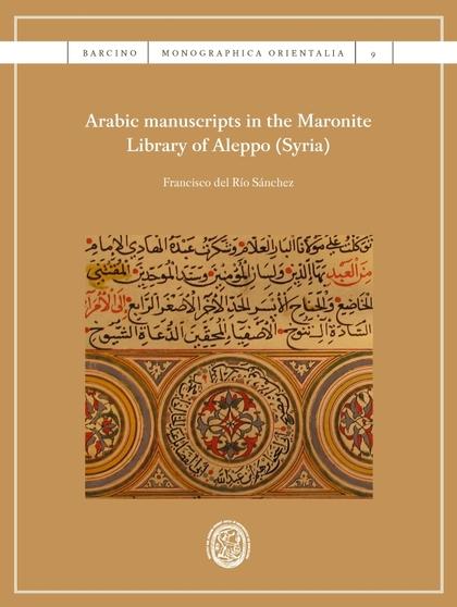 ARABIC MANUSCRIPTS IN THE MARONITE LIBRARY OF ALEPPO (SYRIA).