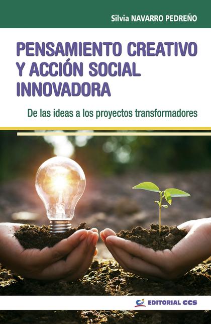 PENSAMIENTO CREATIVO Y ACCIÓN SOCIAL INNOVADORA                                 DE LAS IDEAS A