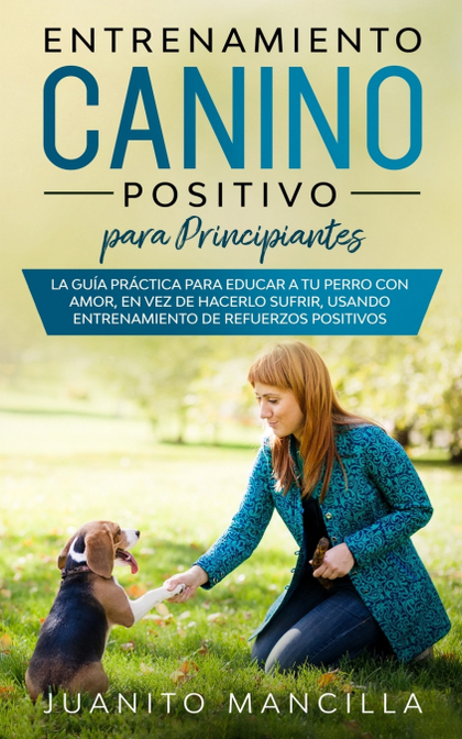 ENTRENAMIENTO CANINO POSITIVO PARA PRINCIPIANTES