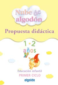 NUBE DE ALGODÓN, 1-2 EDUCACIÓN INFANTIL, 0-2 AÑOS. PROPUESTA DIDÁCTIA. MATERIAL PARA EL PROFESO