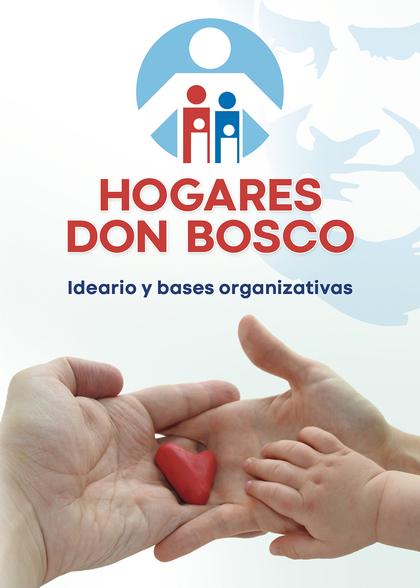 HOGARES DON BOSCO                                                               IDEARIO Y BASES