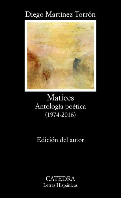 MATICES. ANTOLOGÍA POÉTICA  (1974-2016)