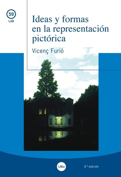IDEAS Y FORMAS EN LA REPRESENTACION PICTORICA 4ª EDICION.