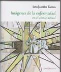 IMÁGENES DE LA ENFERMEDAD EN EL CÓMIC ACTUAL.