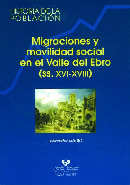 MIGRACIONES Y MOVILIDAD SOCIAL EN EL VALLE DEL EBRO (SS. XVI-XVIII)