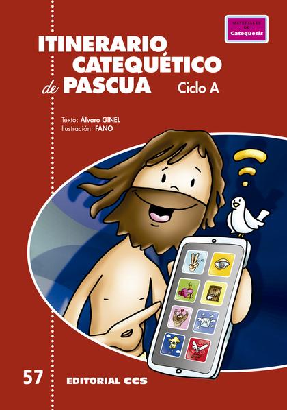 ITINERARIO CATEQUÉTICO DE PASCUA. CICLO A