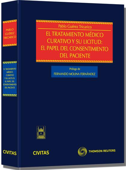EL TRATAMIENTO MÉDICO CURATIVO Y SU LICITUD : EL PAPEL DEL CONSENTIMIENTO DEL PACIENTE