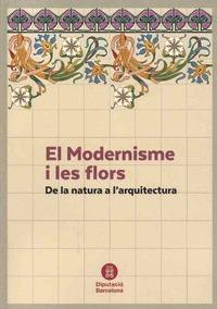 EL MODERNISME I LES FLORS. DE LA NATURA A L´ARQUITECTURA