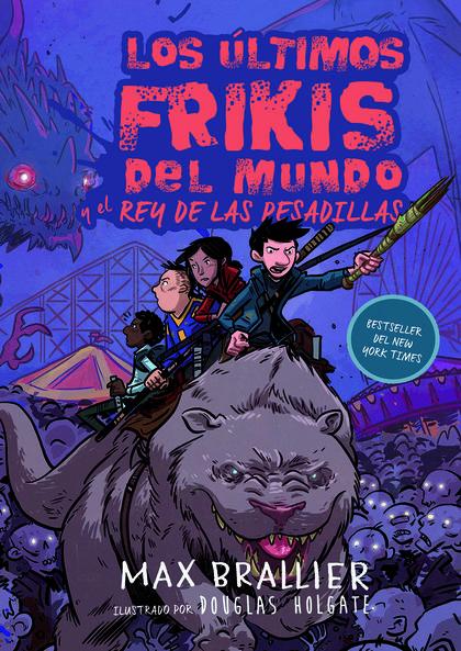 EL REY DE LAS PESADILLAS. LOS ÚLTIMOS FRIKIS DEL MUNDO 3