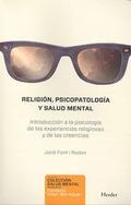 RELIGIÓN, PSICOPATOLOGÍA Y SALUD MENTAL. INTRODUCCIÓN A LA PSICOLOGÍA DE LAS EXPERIENCIAS RELIG