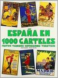 ESPAÑA EN 1000 CARTELES. FESTIVO, TAURINO, EXPOSICIONES,TURISTICO