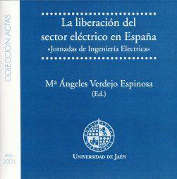 LA LIBERALIZACIÓN DEL SECTOR ELÉCTRICO EN ESPAÑA
