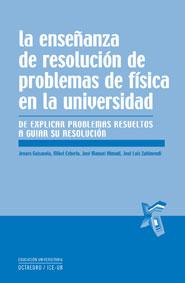 LA ENSEÑANZA DE RESOLUCIÓN DE PROBLEMAS DE FÍSICA EN LA UNIVERSIDAD: DE EXPLICAR PROBLEMAS RESU