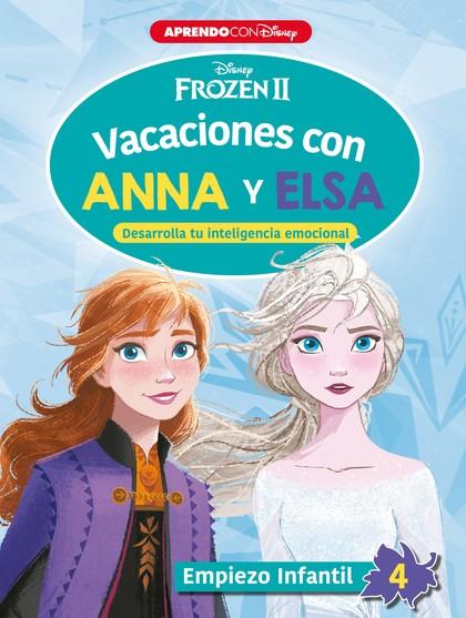 VACACIONES CON ANNA Y ELSA. EMPIEZO INFANTIL 4                                  DESARROLLA TU I
