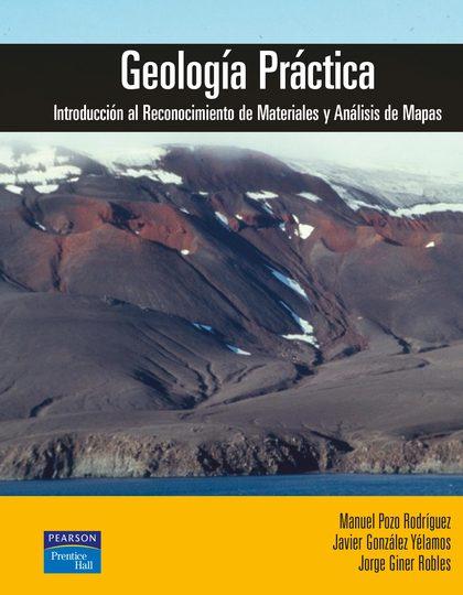 GEOLOGÍA PRÁCTICA: INTRODUCCIÓN AL RECONOCIMIENTO DE MATERIALES Y ANÁL