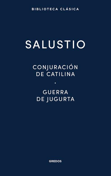 CONJURACION CATILINA · GUERRA JUGURTA · FRAGMENTOS DE LAS ´HISTORIAS´.