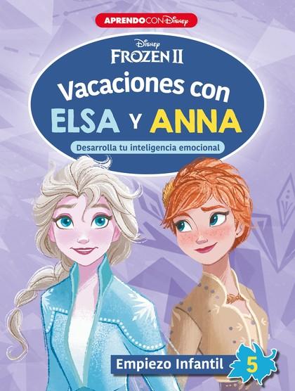 VACACIONES CON ELSA Y ANNA. EMPIEZO INFANTIL 5                                  DESARROLLA TU I
