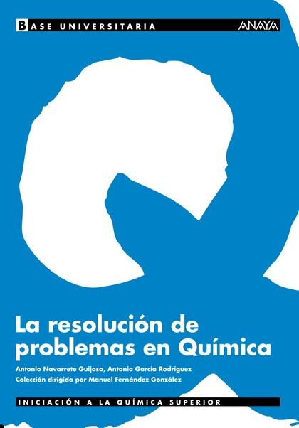 BASE UNIVERSITARIA, LA RESOLUCIÓN DE PROBLEMAS EN QUÍMICA, BACHILLERATO