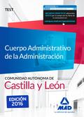 CUERPO ADMINISTRATIVO DE LA ADMINISTRACIÓN, COMUNIDAD AUTÓNOMA DE CASTILLA Y LEÓN. TEST