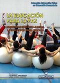 LA EDUCACIÓN PARA LA PAZ : PROPUESTAS EDUCATIVAS DESDE LA EDUCACIÓN FÍSICA ESCOLAR