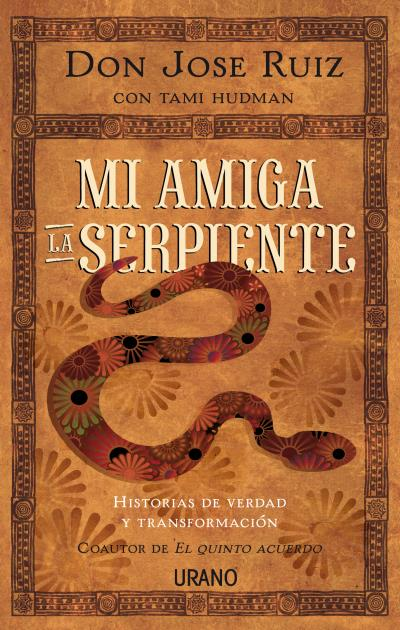MI AMIGA LA SERPIENTE. HISTORIAS DE VERDAD Y TRANSFORMACIÓN
