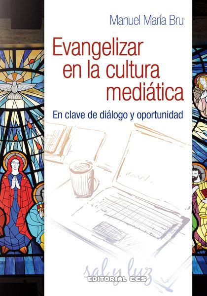 EVANGELIZAR EN LA CULTURA MEDIÁTICA                                             EN CLAVE DE DIÁ