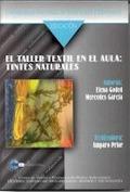 EL TALLER TEXTIL EN EL AULA : TINTES NATURALES