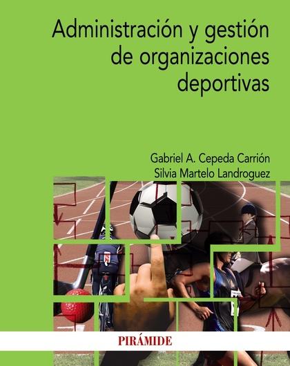 ADMINISTRACIÓN Y GESTIÓN DE ORGANIZACIONES DEPORTIVAS.